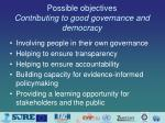 possible objectives contributing to good governance and democracy