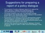 suggestions for preparing a report of a policy dialogue