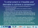 to what extent is it feasible and desirable to achieve a consensus