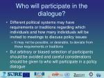 who will participate in the dialogue