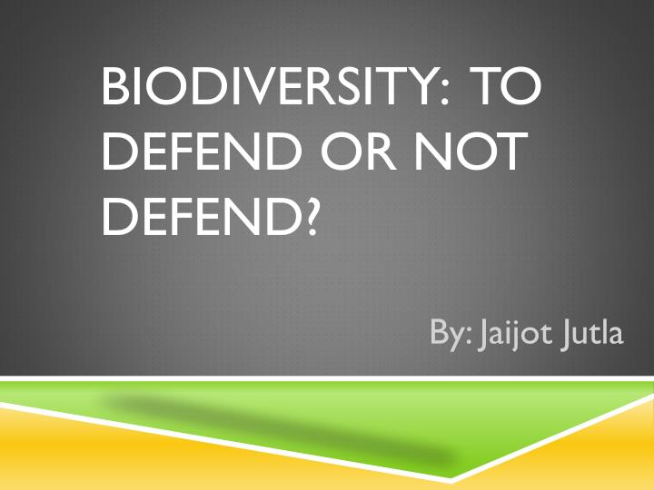 biodiversity to defend or not defend n.