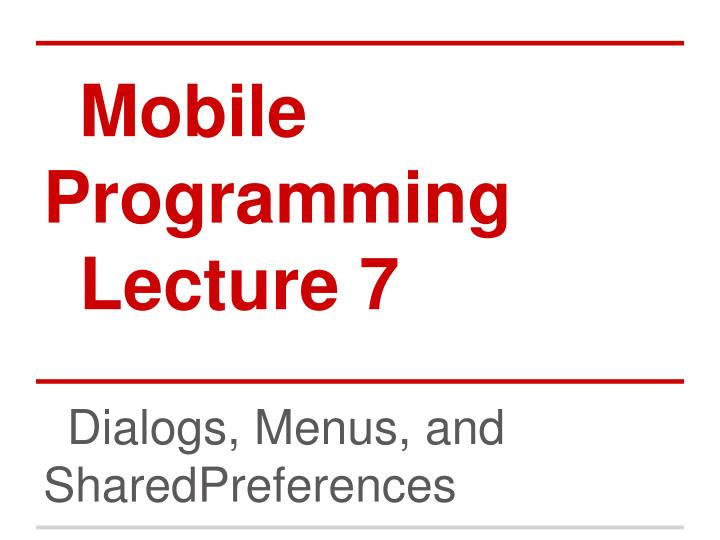 mobile programming lecture 7 n.