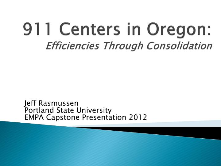 911 centers in oregon efficiencies through consolidation n.