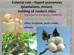colonial rule export economies plantations mines building of modern cities