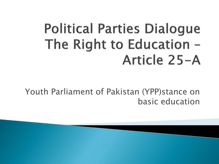 political parties dialogue the right to education article 25 a n.