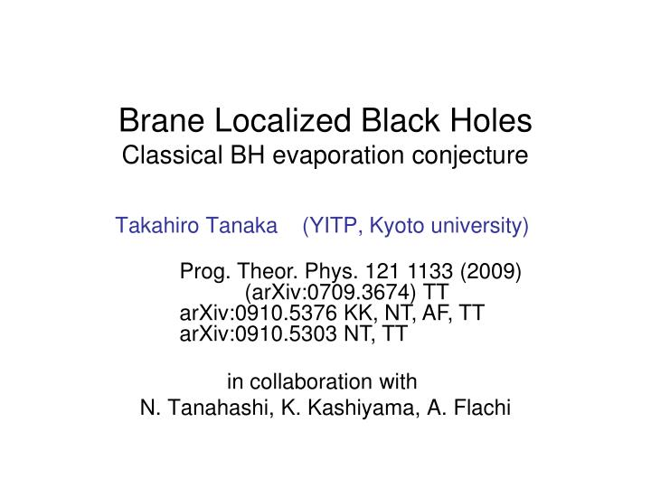 brane localized black holes classical bh evaporation conjecture n.