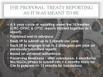 the proposal treaty reporting as it was meant to be