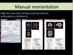 manual reorientation