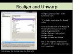 realign and unwarp