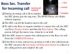 boss sec transfer for incoming call