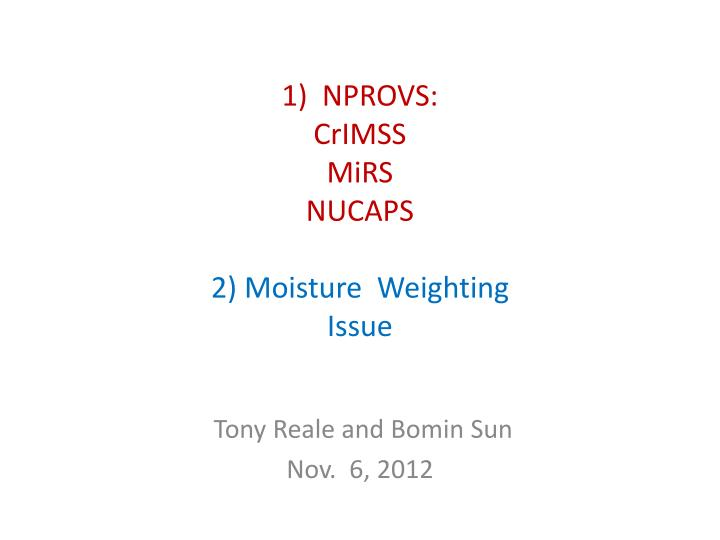 1 nprovs crimss mirs nucaps 2 moisture weighting issue n.