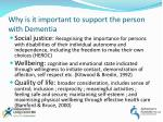 why is it important to support the person with dementia