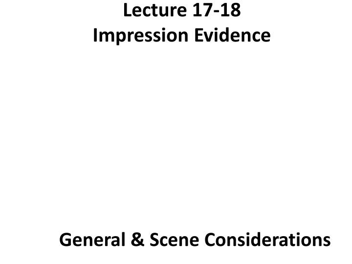 lecture 17 18 impression evidence n.