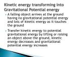 kinetic energy transforming into gravitational potential energy