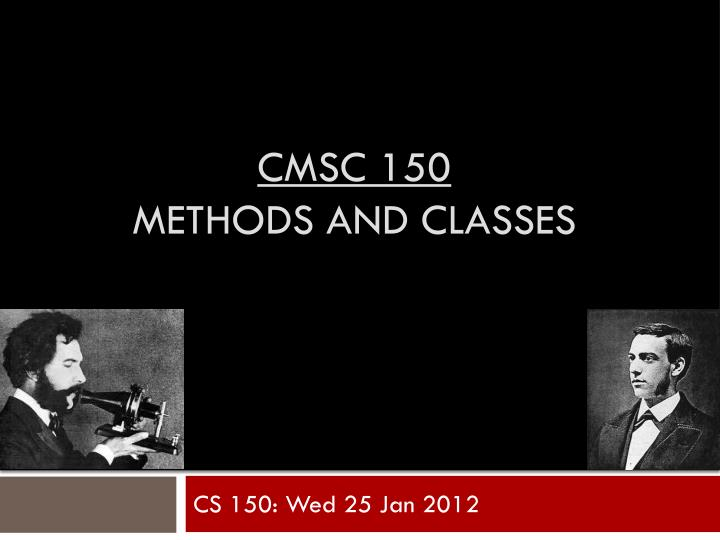 cmsc 150 methods and classes n.