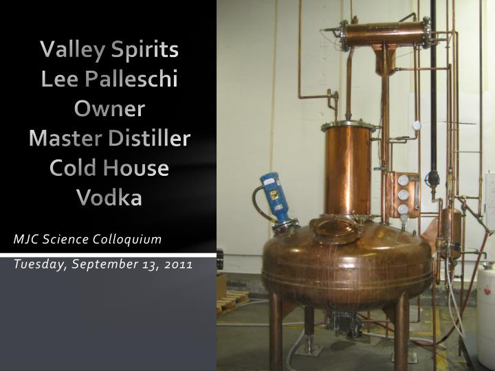 valley spirits lee palleschi owner master distiller cold house vodka n.