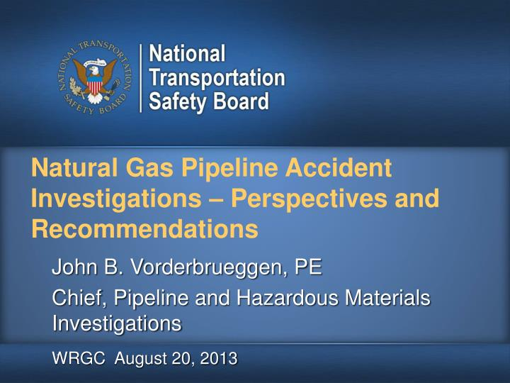 natural gas pipeline accident investigations perspectives and recommendations n.