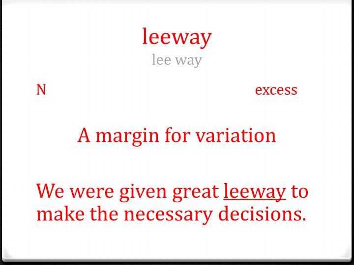 Leeway lee way