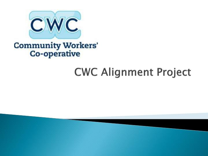 cwc alignment project n.