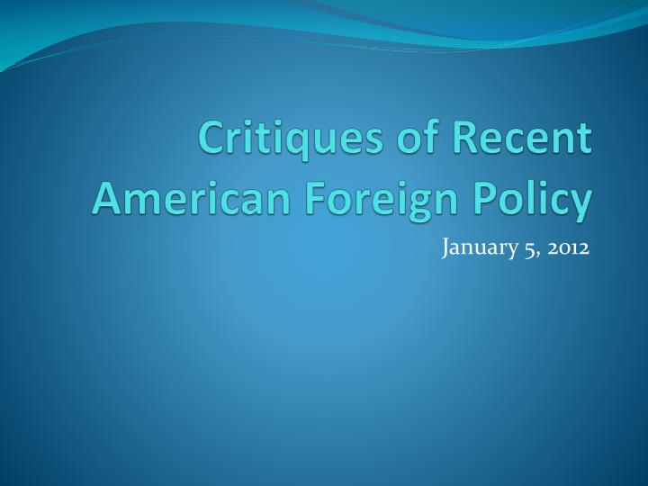 critiques of recent american foreign policy n.