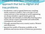 problems with neo conservative approach that led to afghan and iraq problems
