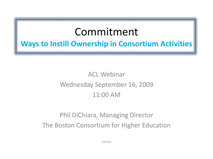 commitment ways to instill ownership in consortium activities n.