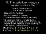 b transcription the copying of information from dna to rna
