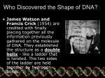 who discovered the shape of dna