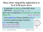 many o ther integrability applications to n 4 sym anom dim s