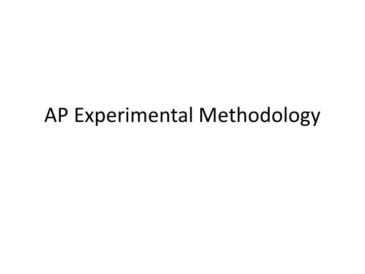 ap experimental methodology n.