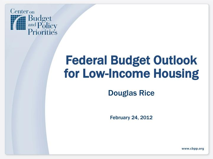 federal budget outlook for low income housing n.
