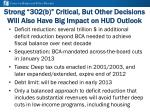 strong 302 b critical but other decisions will also have big impact on hud outlook