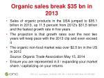 organic sales break 35 bn in 2013