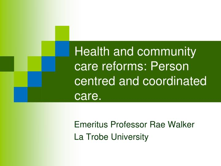health and community care reforms person centred and coordinated care n.