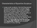 characteristics of byzantine sculpture