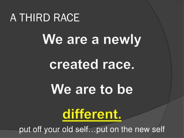 A THIRD RACE