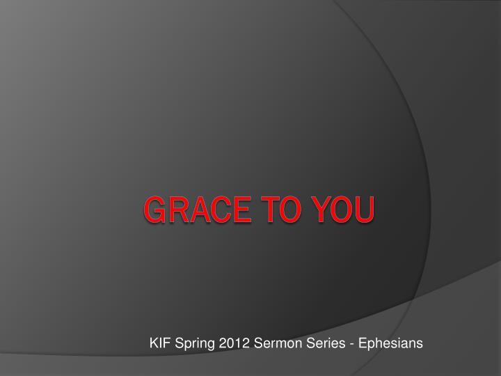 Kif spring 2012 sermon series ephesians