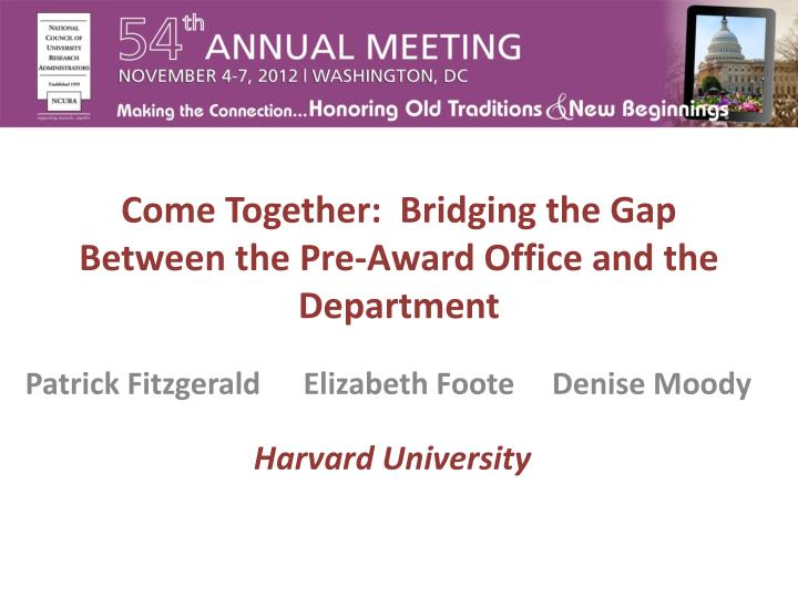come together bridging the gap between the pre award office and the department n.