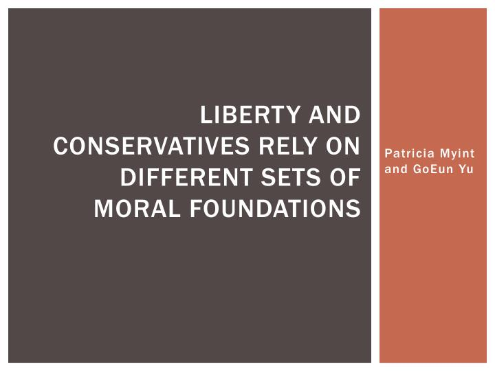 liberty and conservatives rely on different sets of moral foundations n.