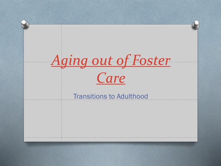 aging out of foster care n.