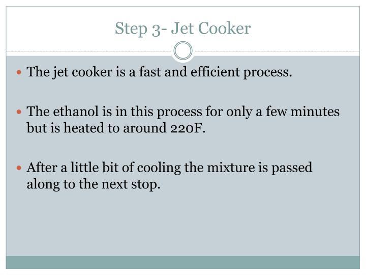 Step 3- Jet Cooker
