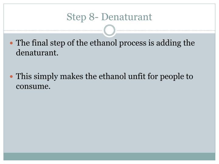Step 8- Denaturant
