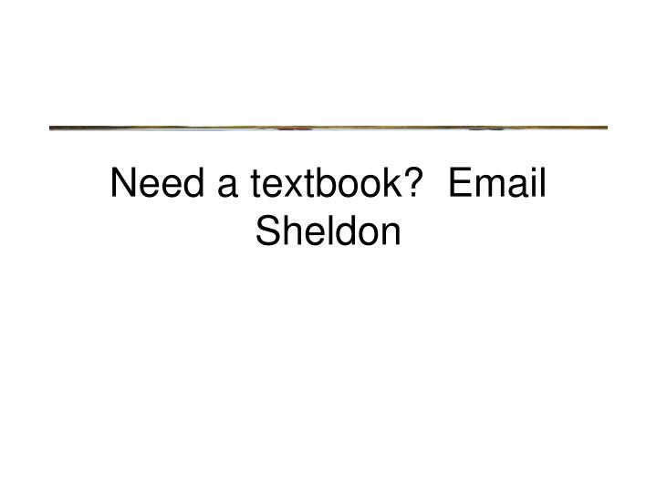 need a textbook email sheldon n.