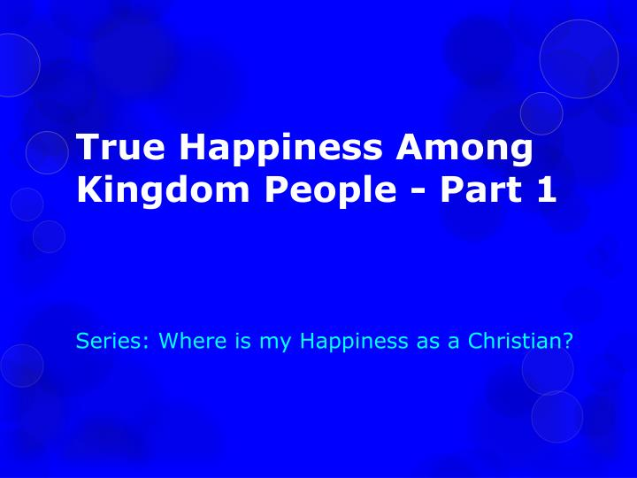true happiness among kingdom people part 1 n.