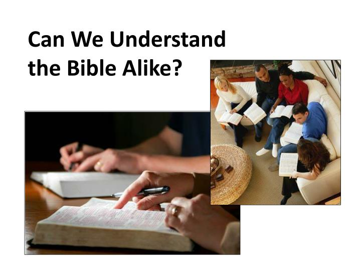 can we understand the bible alike n.
