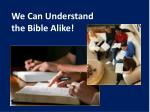 we can understand the bible alike9