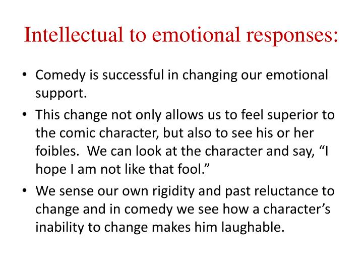 Intellectual to emotional responses: