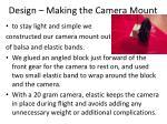 design making the camera mount