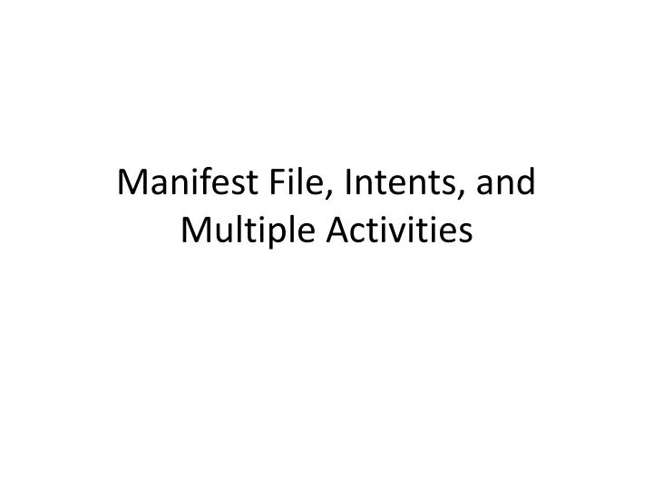 manifest file intents and multiple activities n.