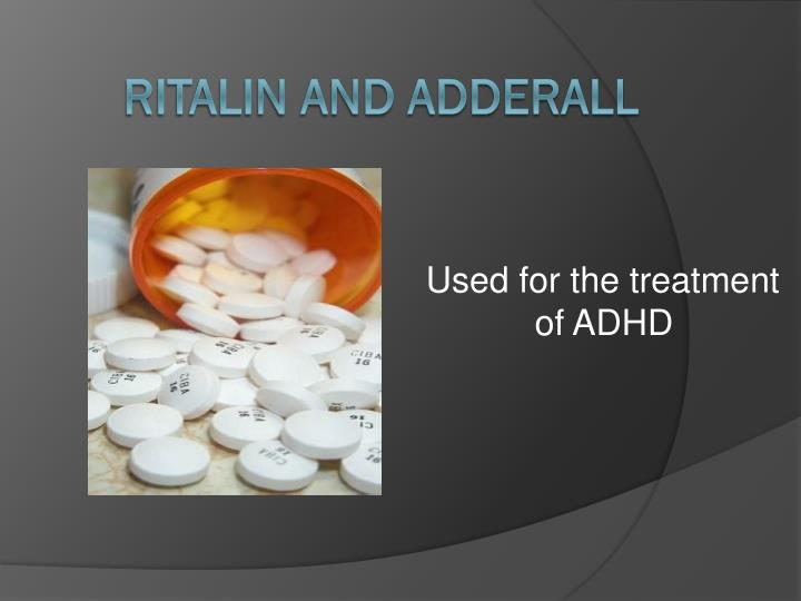 ritalin and adderall n.